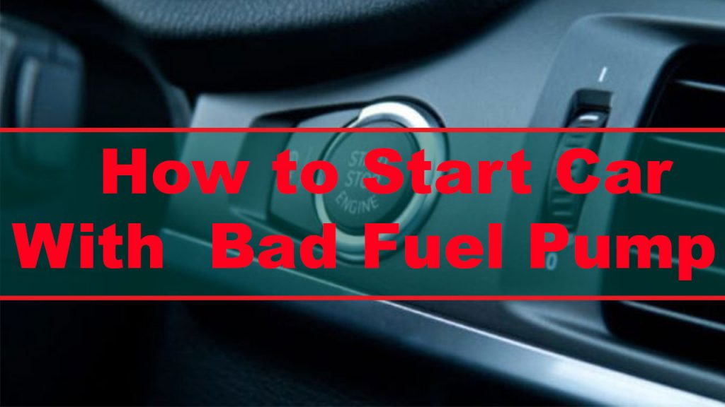 How to start a car with a bad fuel pump