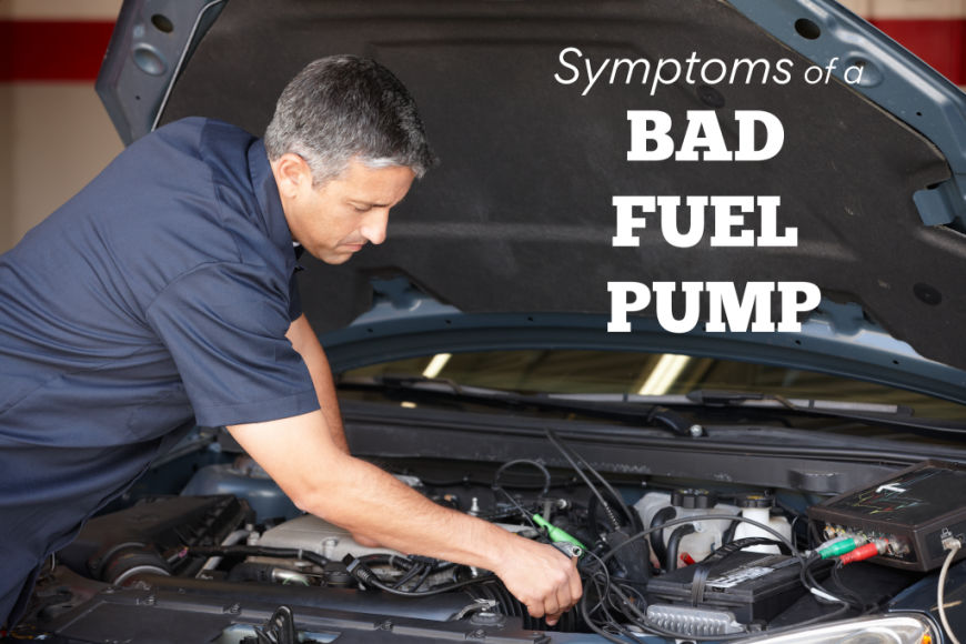What are the symptoms of a bad fuel pump